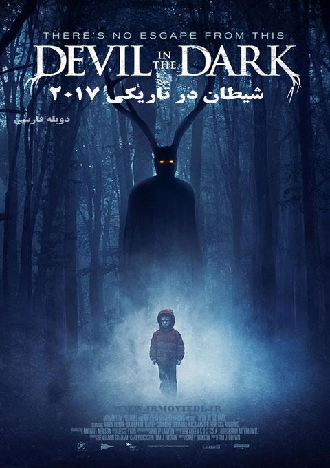 دانلود فیلم شیطان در تاریکی  Devil in the Dark 2017